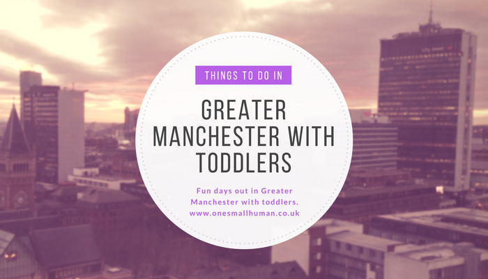 Things to do with Toddlers in Greater Manchester